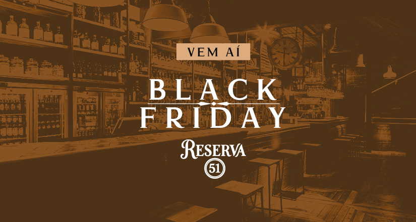 Black Friday Reserva 51